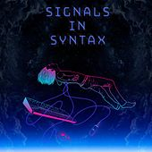 Signals in Syntax by Secession Studios