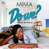 Play & Download Do We? by MiMa | Napster