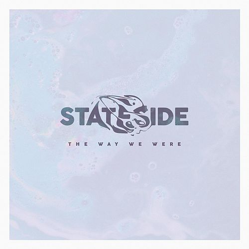 The Way We Were by Stateside