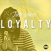 Loyalty - Single by Jah Vinci