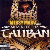 Muzik fo' tha Taliban by Messy Marv