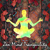 Play & Download Zen Mind Tranquility by Meditation Music Zone | Napster
