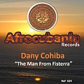 Play & Download The Man from Fisterra by Dany Cohiba | Napster