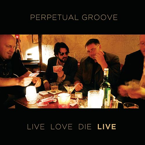 Livelovedie (Live) by Perpetual Groove