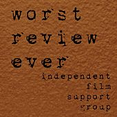 Worst Review Ever by Independent Film Support Group