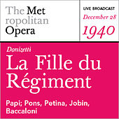 Play & Download Donizetti: La Fille du Régiment (December 28, 1940) by Various Artists | Napster