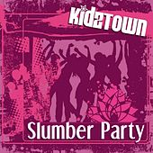 Slumber Party by KidzTown