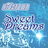 Play & Download Sweet Dreams by KidzTown | Napster