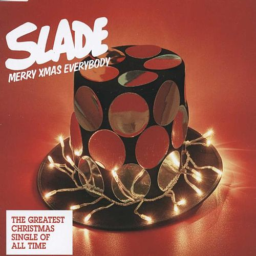 Merry Xmas Everybody by Slade