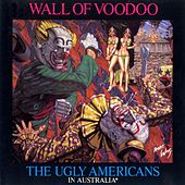 Play & Download The Ugly Americans In Australia by Wall of Voodoo | Napster