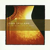 Play & Download Will We Be Brilliant Or What? by John Spillane | Napster