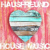 Hausfreund 2K17 (House Music) by Various Artists