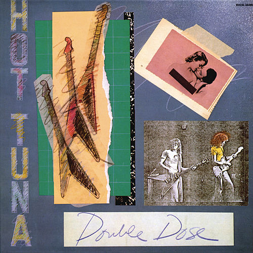 Play & Download Double Dose by Hot Tuna | Napster