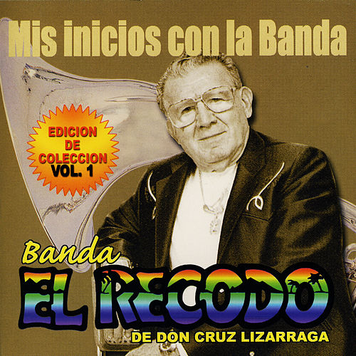 Play & Download Mis Inicios Con La Banda by Banda El Recodo | Napster