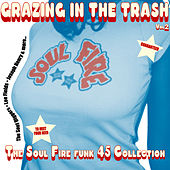 Play & Download Truth & Soul presents Grazing In The Trash Vol. 2 : The Soul Fire Funk 45s by Various Artists | Napster