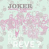 Play & Download Où est-il donc ce rêve? by Joker | Napster
