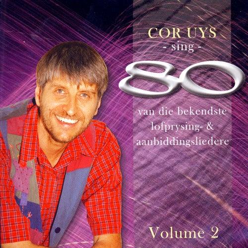 Play & Download Sing 80 Van Die Bekendste Lofprysing- & Aanbiddingsliedere by Cor Uys | Napster