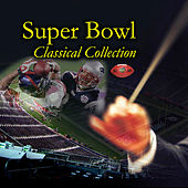 Play & Download Super Bowl Classical Collection by Various Artists | Napster