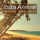Ibiza Annual Opening Party 2017 by Various Artists