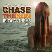 Chase The Sun - 30 Ibiza Anthems, Vol. 3 by Various Artists