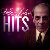 Villa-Lobos Hits by Various Artists