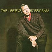 This I Believe by Bobby Bare