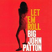 Play & Download Let  'Em Roll by John Patton | Napster