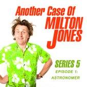 Series 5, Episode 1: Astronomer (Live) von Another Case of Milton Jones