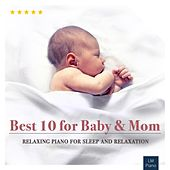 Play & Download Best 10 for Baby & Mom | Relaxing Piano for Sleep by Various Artists | Napster
