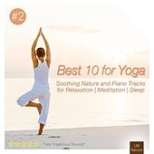 Best 10 for Yoga | Soothing Nature & Piano by Various Artists
