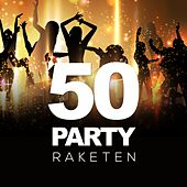50 Party Raketen by Various Artists