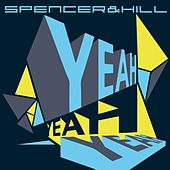 Play & Download Yeah Yeah Yeah by Spencer & Hill | Napster