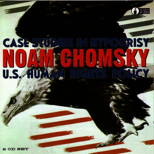 Play & Download Case Studies In Hypocrisy:U.S. Human Rights... by Noam Chomsky | Napster