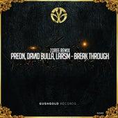 Play & Download Preon, David Bulla, LarsM - Break Through (Zoree Remix) by Various | Napster