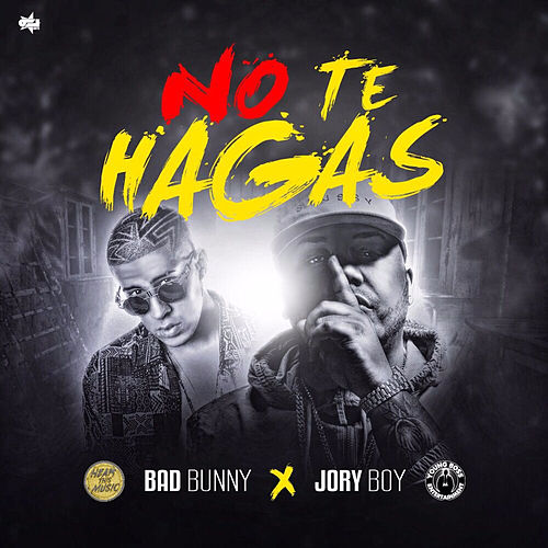 No Te Hagas de Bad Bunny