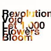 Let 1,000 Flowers Bloom by Revolution Void