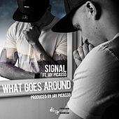 What Goes Around by Signal