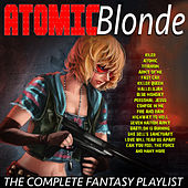 Atomic Blonde - The Complete Fantasy Playlist by Various Artists