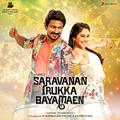 Play & Download Saravanan Irukka Bayamaen (Original Motion Picture Soundtrack) by Various Artists | Napster