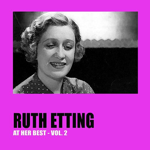 Ruth Etting at Her Best Vol. 2 by Ruth Etting