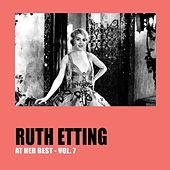 Ruth Etting at Her Best Vol. 7 by Ruth Etting