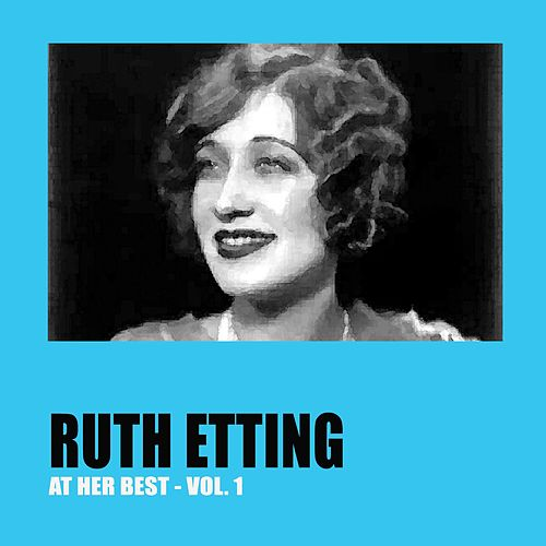 Ruth Etting at Her Best Vol. 1 by Ruth Etting