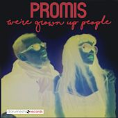 Play & Download We're Grown Up People by Promis | Napster