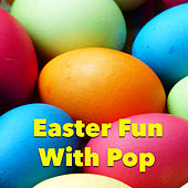 Easter Fun With Pop von Various Artists