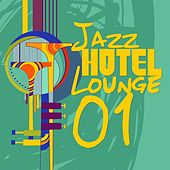 Jazz Hotel Lounge, Vol. 1 by Various Artists