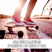 Skateboarding Streets of New York by Various Artists