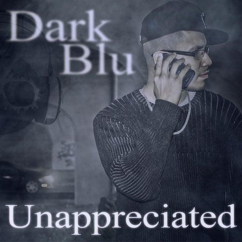Unappreciated by Dark Blu