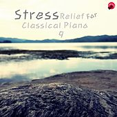 Play & Download Stress Relief For Classical Piano 9 by Classic Collection | Napster