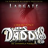 Play & Download Largate by Chucho Ponce Los Daddys de Chinantla   Napster
