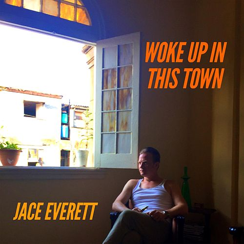 Play & Download Woke up in This Town by Jace Everett | Napster
